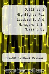 Outlines & Highlights For Leadership And Management In Nursing By Finkelman, Anita, Isbn by Cram101 Textbook Reviews - ISBN 9781428840300