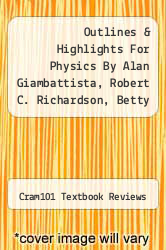 Cover of Outlines & Highlights For Physics By Alan Giambattista, Robert C. Richardson, Betty Mccarthy Richardson, Isbn EDITIONDESC (ISBN 978-1428842298)