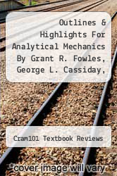Outlines & Highlights For Analytical Mechanics By Grant R. Fowles, George L. Cassiday, Isbn by Cram101 Textbook Reviews - ISBN 9781428842519