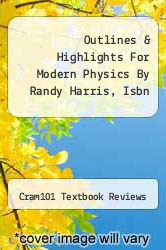Cover of Outlines & Highlights For Modern Physics By Randy Harris, Isbn EDITIONDESC (ISBN 978-1428842632)