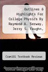 Cover of Outlines & Highlights For College Physics By Raymond A. Serway, Jerry S. Faughn, Charles A. Bennett, Chris Vuille, Isbn EDITIONDESC (ISBN 978-1428842915)