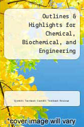 Outlines & Highlights for Chemical, Biochemical, and Engineering Thermodynamics by Stanley I. Sandler by Cram101 Textbook Cram101 Textbook Reviews - ISBN 9781428842984