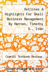 Cover of Outlines & Highlights For Small Business Management By Hatten, Timothy S., Isbn EDITIONDESC (ISBN 978-1428843363)