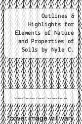 Cover of Outlines & Highlights for Elements of Nature and Properties of Soils by Nyle C. Brady, Ray Weil EDITIONDESC (ISBN 978-1428849860)