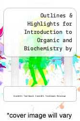 Cover of Outlines & Highlights for Introduction to Organic and Biochemistry by Bettelheim, Frederick / Brown, William / Campbell, Mary / Farrell, Shawn EDITIONDESC (ISBN 978-1428854314)