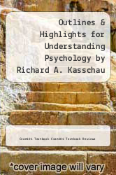 Cover of Outlines & Highlights for Understanding Psychology by Richard A. Kasschau EDITIONDESC (ISBN 978-1428855717)