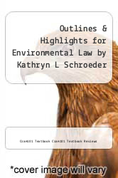Cover of Outlines & Highlights for Environmental Law by Kathryn L Schroeder EDITIONDESC (ISBN 978-1428855731)