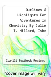 Cover of Outlines & Highlights For Adventures In Chemistry By Julie T. Millard, Isbn EDITIONDESC (ISBN 978-1428874404)