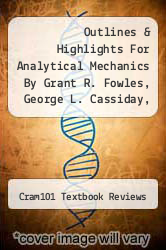 Outlines & Highlights For Analytical Mechanics By Grant R. Fowles, George L. Cassiday, Isbn by Cram101 Textbook Reviews - ISBN 9781428874701