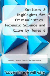 Cover of Outlines & Highlights for Criminalistics: Forensic Science and Crime by Jones & Bartlett Publishers EDITIONDESC (ISBN 978-1428875616)