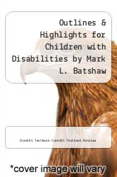 Cover of Outlines & Highlights for Children with Disabilities by Mark L. Batshaw EDITIONDESC (ISBN 978-1428877931)