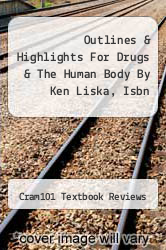 Cover of Outlines & Highlights For Drugs & The Human Body By Ken Liska, Isbn EDITIONDESC (ISBN 978-1428878471)