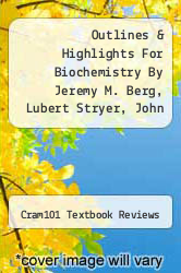 Cover of Outlines & Highlights For Biochemistry By Jeremy M. Berg, Lubert Stryer, John L. Tymoczko, Isbn EDITIONDESC (ISBN 978-1428881532)