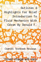 Outlines & Highlights For Brief Introduction To Fluid Mechanics With Cdrom By Donald F. Young, Bruce Roy Munson, Theodore H. Okiishi, Isbn by Cram101 Textbook Reviews - ISBN 9781428882911