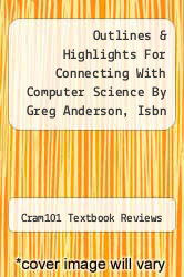 Outlines & Highlights For Connecting With Computer Science By Greg Anderson, Isbn by Cram101 Textbook Reviews - ISBN 9781428884946
