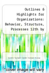 Outlines & Highlights for Organizations: Behavior, Structure, Processes 12th by John M. Ivancevich; James L. Gibson; James H. Donnelly; Robert Konopaske by Cram101 Textbook Cram101 Textbook Reviews - ISBN 9781428895348