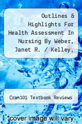 Cover of Outlines & Highlights For Health Assessment In Nursing By Weber, Janet R. / Kelley, Jane Weber, Janet R. / Kelley, Jane, Isbn EDITIONDESC (ISBN 978-1428897649)