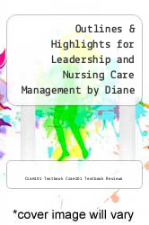 Cover of Outlines & Highlights for Leadership and Nursing Care Management by Diane Huber EDITIONDESC (ISBN 978-1428899940)