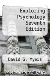 Cover of Exploring Psychology Seventh Edition  (ISBN 978-1429201599)