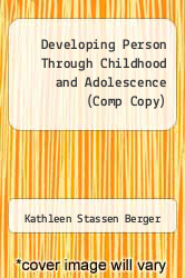 Developing Person Through Childhood and Adolescence (Comp Copy) by Kathleen Stassen Berger - ISBN 9781429223720