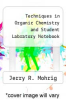 cover of Techniques in Organic Chemistry and Student Labratory Notebook (2nd edition)
