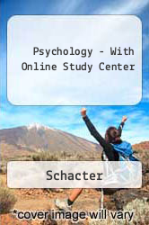 Psychology - With Online Study Center Excellent Marketplace listings for  Psychology - With Online Study Center  by Schacter starting as low as $376.01!