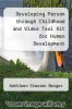 cover of Developing Person through Childhood and Video Tool Kit for Human Development (5th edition)