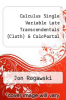 cover of Calculus Single Variable Late Transcendentals (Cloth) & CalcPortal (2nd edition)