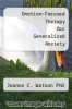 cover of Emotion-Focused Therapy for Generalized Anxiety