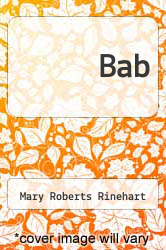 Bab by Mary Roberts Rinehart - ISBN 9781434426789
