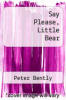 cover of Say Please, Little Bear