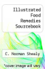 cover of Illustrated Food Remedies Sourcebook