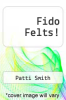 cover of Fido Felts!