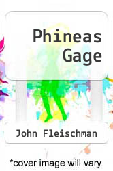 Cover of Phineas Gage  (ISBN 978-1435274914)