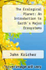 cover of The Ecological Planet: An Introduction to Earth`s Major Ecosystems