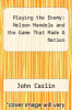 cover of Playing the Enemy: Nelson Mandela and the Game That Made A Nation