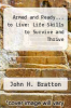 cover of Armed and Ready... to Live: Life Skills to Survive and Thrive