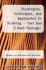 cover of Strategies, Techniques, and Approaches to Thinking - Text and E-Book Package: Critical Thinking Cases in Nursing (4th edition)