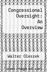 Cover of Congressional Oversight: An Overview  (ISBN 978-1437939408)