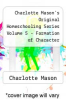 cover of Charlotte Mason`s Original Homeschooling Series Volume 5 - Formation of Character