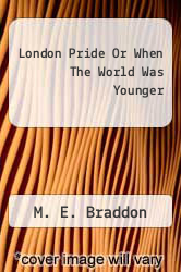 London Pride Or When The World Was Younger by M. E. Braddon - ISBN 9781438519487