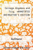 cover of College Algebra and Trig. >ANNOTATED INSTRUCTOR`S EDITION < (7th edition)