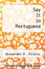 cover of Say It in Portuguese