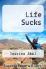 cover of Life Sucks