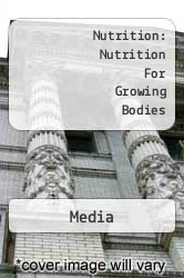 Nutrition: Nutrition For Growing Bodies A digital copy of  Nutrition: Nutrition For Growing Bodies  by Media. Download is immediately available upon purchase!
