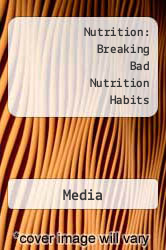 Nutrition: Breaking Bad Nutrition Habits A digital copy of  Nutrition: Breaking Bad Nutrition Habits  by Media. Download is immediately available upon purchase!