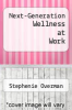cover of Next-Generation Wellness at Work