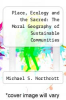 cover of Place, Ecology and the Sacred: The Moral Geography of Sustainable Communities