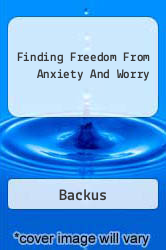 Finding Freedom From Anxiety And Worry A digital copy of  Finding Freedom From Anxiety And Worry  by Backus. Download is immediately available upon purchase!