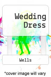 Wedding Dress A digital copy of  Wedding Dress  by Wells. Download is immediately available upon purchase!